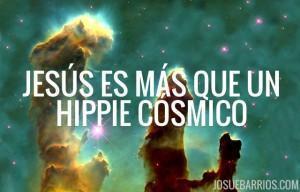 Jesús es más que un hippie cósmico