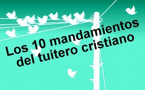 Los 10 mandamientos del tuitero cristiano