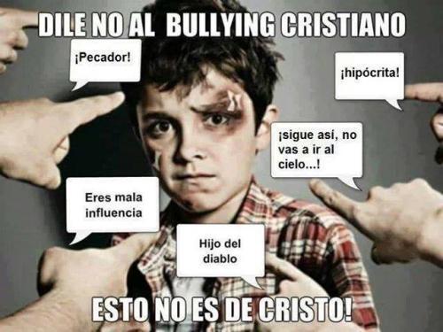 "La verdad sobre el ""Bullying Cristiano"""