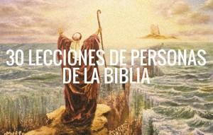 30 Lecciones de Vida Que Aprendí de Personas de la Biblia