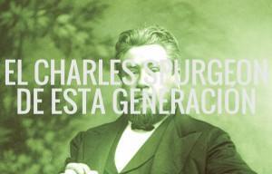 El Charles Spurgeon de Esta Generación