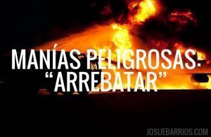 Manías Peligrosas: «Arrebatar» Cosas al Diablo