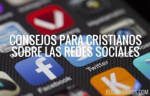 7 Consejos Para Cristianos Sobre Las Redes Sociales (por cristianos influyentes en las redes sociales)