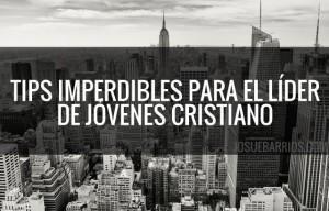 81 Tips Imperdibles Para el Líder de Jóvenes Cristiano