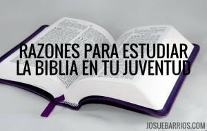 5 Razones Para Estudiar la Biblia en tu Juventud