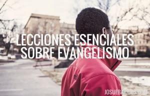 3 Lecciones Esenciales Sobre Evangelismo (Por el Apóstol Felipe)