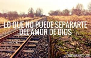 Lo Que no Puede Separarte Del Amor de Dios