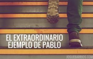 El Extraordinario Ejemplo de Pablo