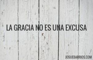 La Gracia de Dios no es Excusa Para Pecar