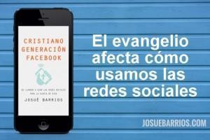 El Evangelio Afecta Cómo Usamos las Redes Sociales
