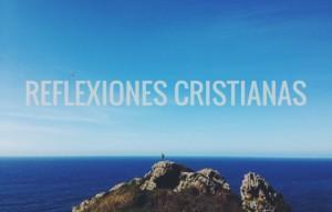 50 Reflexiones Cristianas Cortas para Leer y Compartir