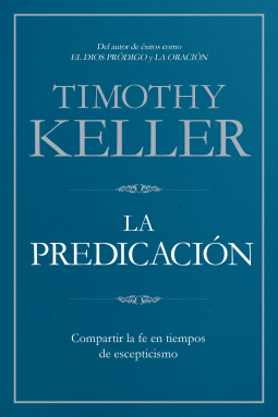 La predicación, por Timothy Keller