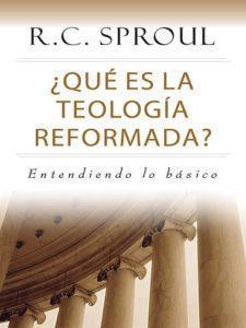 ¿Qué es la teología reformada? | Reseña breve